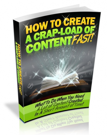 Product picture How to Create a Crapload of Content Fast - With Master Resale Rights